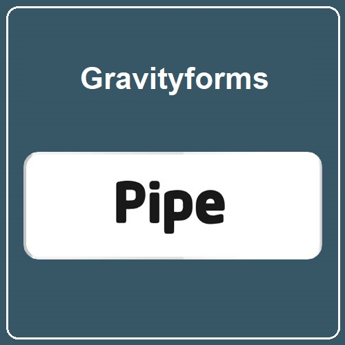 Gravity Forms Pipe Add-On